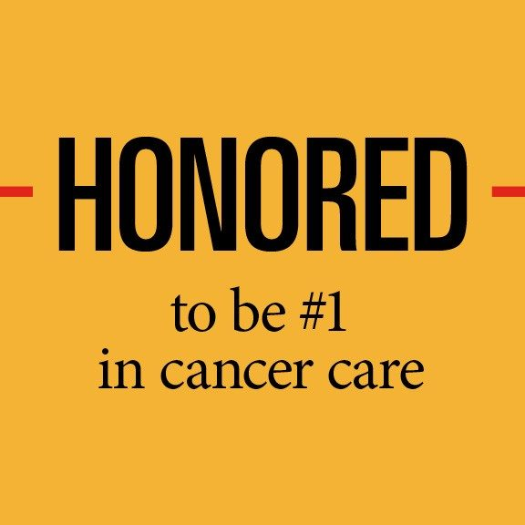 Honored to be #1 in cancer care