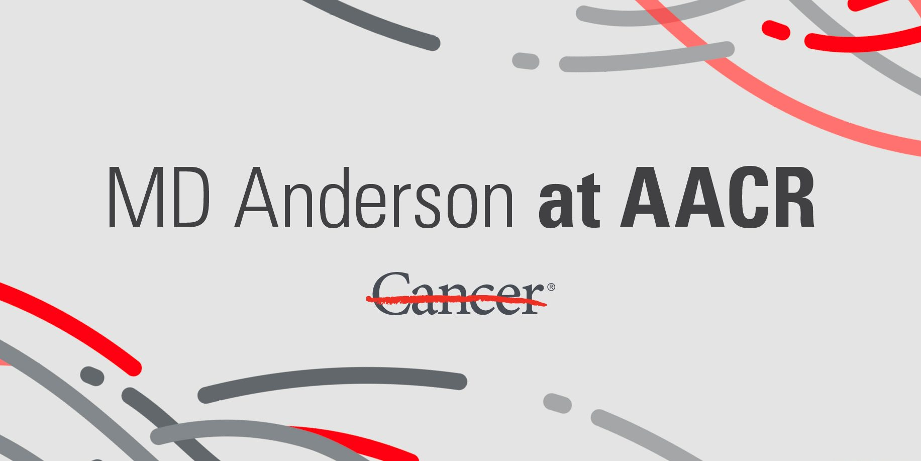 MD Anderson at AACR and cancer strikethrough graphic
